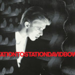 33 at 45: David Bowie's Station To Station
